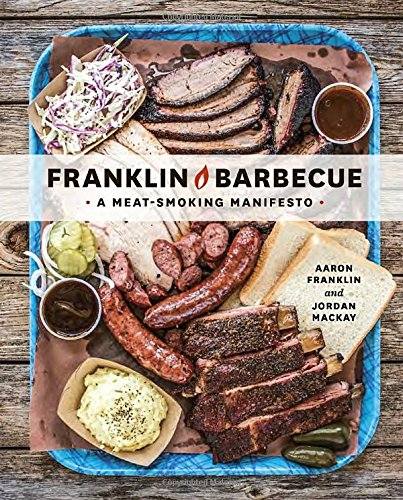 franklin barbecue best bbq cookbook and smoker recipes