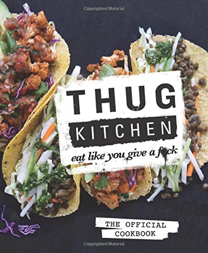 thug-kitchen-cookbook-vegetarian-meals-recipes